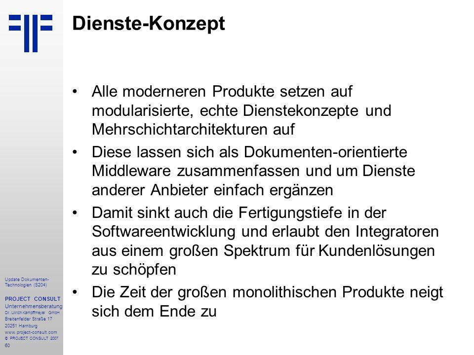 60 Update Dokumenten- Technologien (S204) PROJECT CONSULT Unternehmensberatung Dr. Ulrich Kampffmeyer GmbH Breitenfelder Straße 17 20251 Hamburg www.p