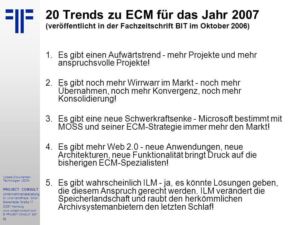 62 Update Dokumenten- Technologien (S204) PROJECT CONSULT Unternehmensberatung Dr. Ulrich Kampffmeyer GmbH Breitenfelder Straße 17 20251 Hamburg www.p