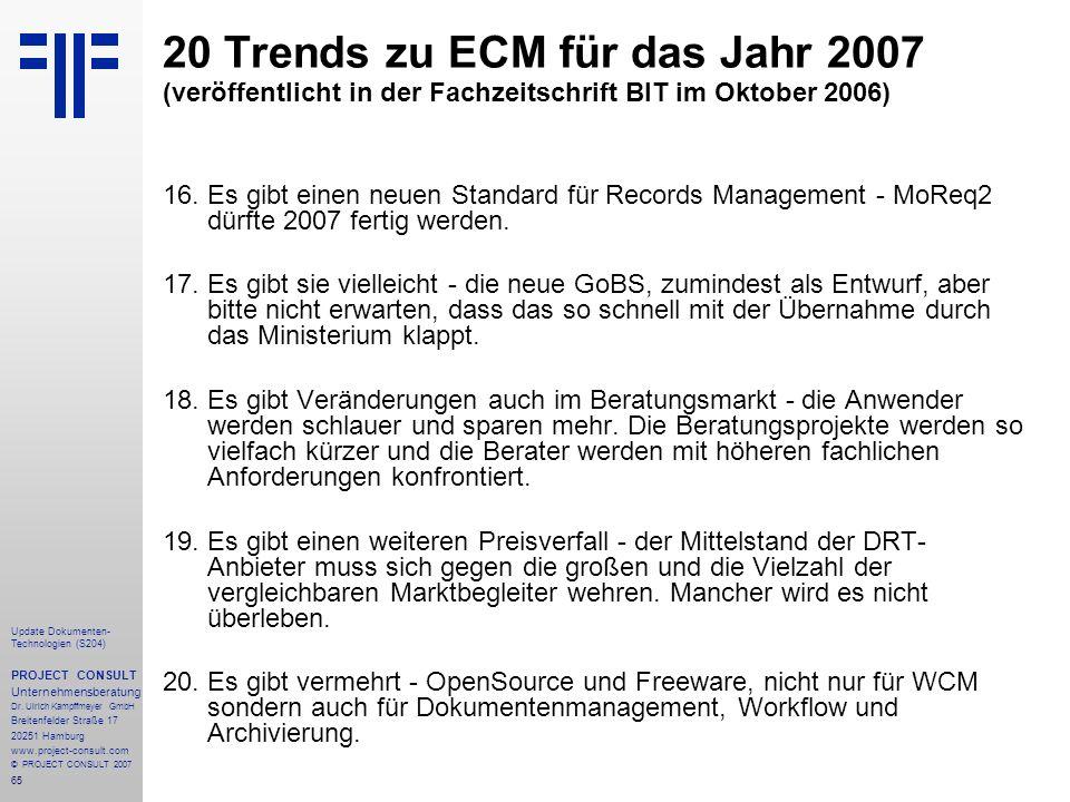 65 Update Dokumenten- Technologien (S204) PROJECT CONSULT Unternehmensberatung Dr. Ulrich Kampffmeyer GmbH Breitenfelder Straße 17 20251 Hamburg www.p
