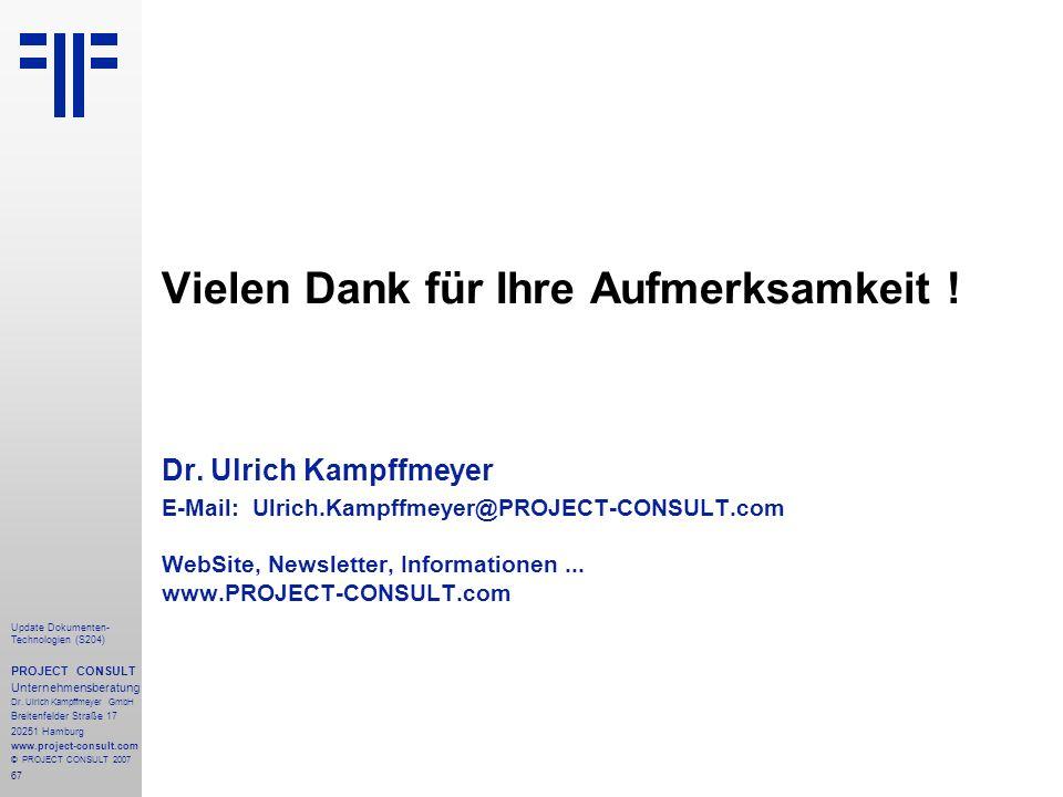 67 Update Dokumenten- Technologien (S204) PROJECT CONSULT Unternehmensberatung Dr. Ulrich Kampffmeyer GmbH Breitenfelder Straße 17 20251 Hamburg www.p
