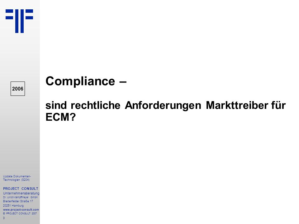 104 Update Dokumenten- Technologien (S204) PROJECT CONSULT Unternehmensberatung Dr.