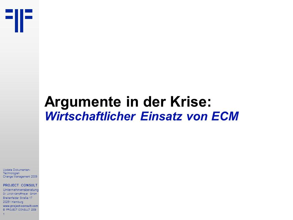 22 Update Dokumenten- Technologien Change Management 2009 PROJECT CONSULT Unternehmensberatung Dr.