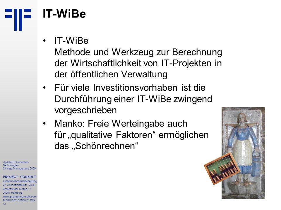 10 Update Dokumenten- Technologien Change Management 2009 PROJECT CONSULT Unternehmensberatung Dr. Ulrich Kampffmeyer GmbH Breitenfelder Straße 17 202
