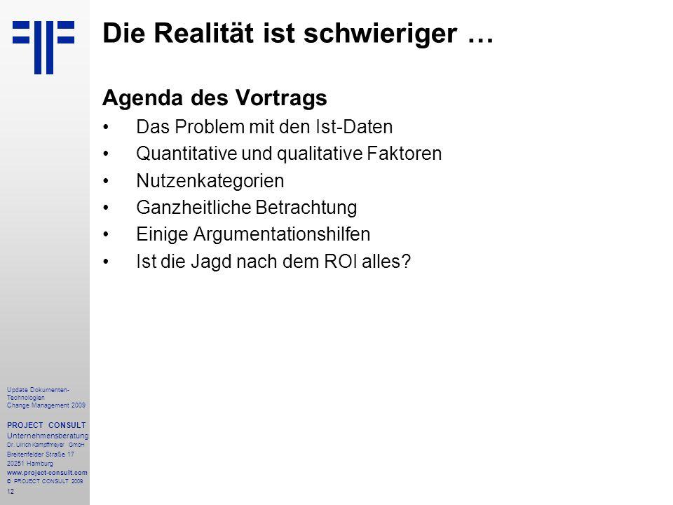 12 Update Dokumenten- Technologien Change Management 2009 PROJECT CONSULT Unternehmensberatung Dr. Ulrich Kampffmeyer GmbH Breitenfelder Straße 17 202