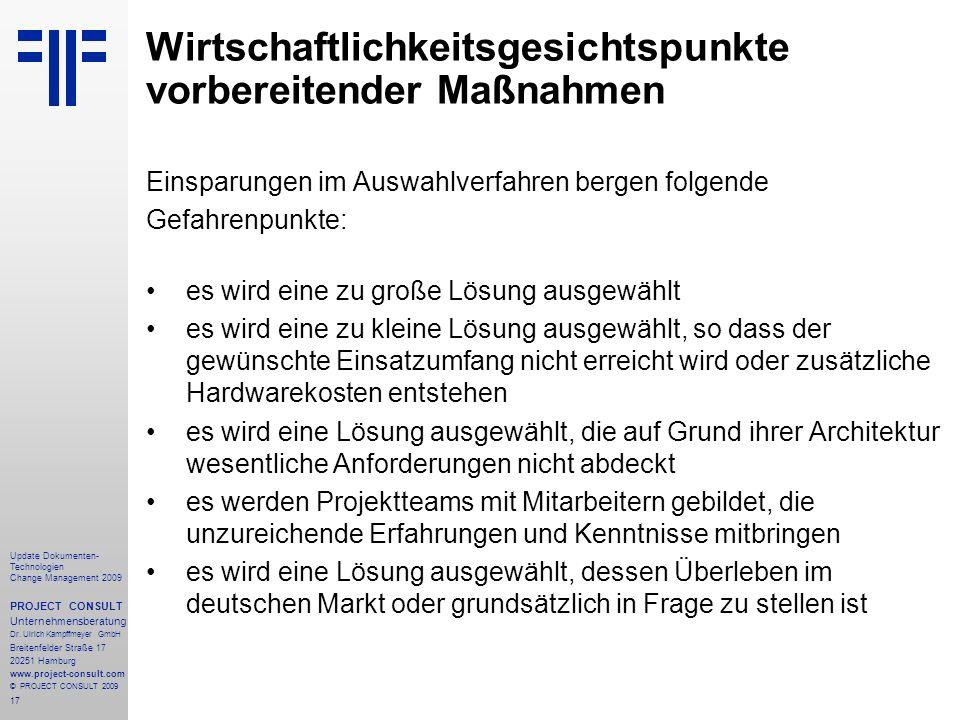 17 Update Dokumenten- Technologien Change Management 2009 PROJECT CONSULT Unternehmensberatung Dr. Ulrich Kampffmeyer GmbH Breitenfelder Straße 17 202