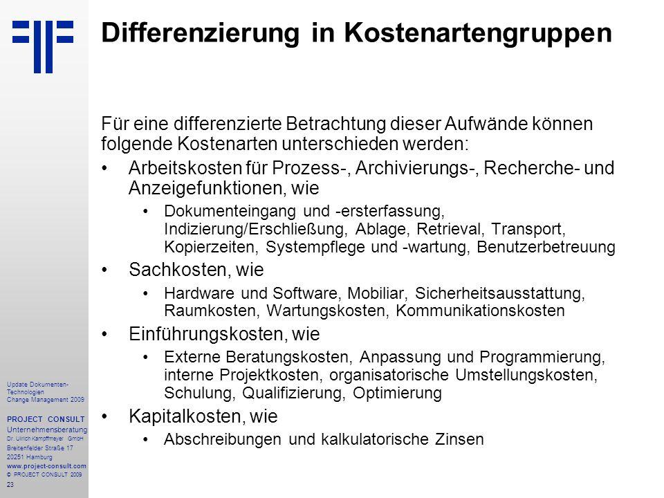 23 Update Dokumenten- Technologien Change Management 2009 PROJECT CONSULT Unternehmensberatung Dr. Ulrich Kampffmeyer GmbH Breitenfelder Straße 17 202