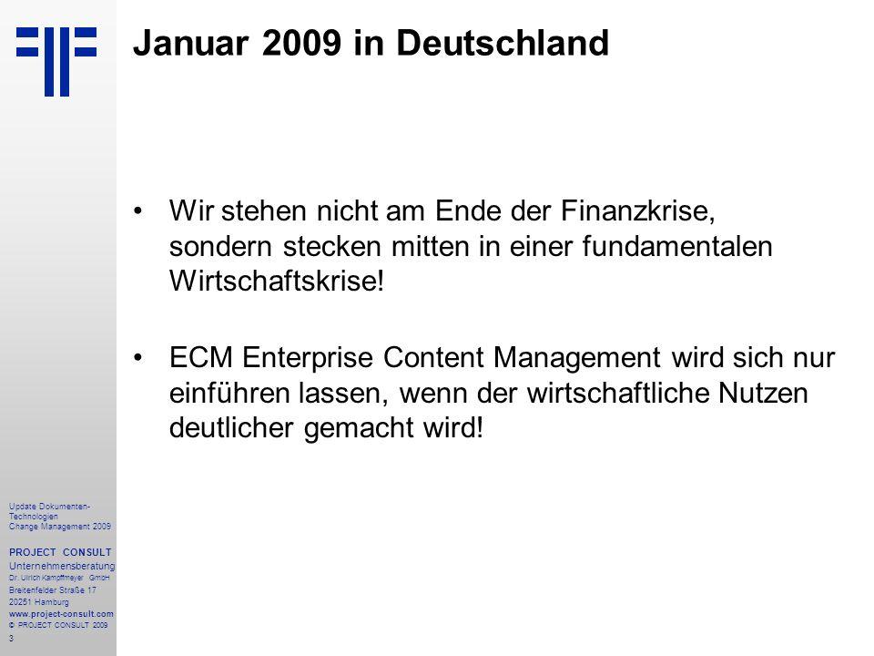 44 Update Dokumenten- Technologien Change Management 2009 PROJECT CONSULT Unternehmensberatung Dr.