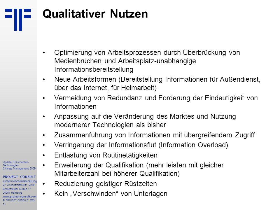 31 Update Dokumenten- Technologien Change Management 2009 PROJECT CONSULT Unternehmensberatung Dr. Ulrich Kampffmeyer GmbH Breitenfelder Straße 17 202