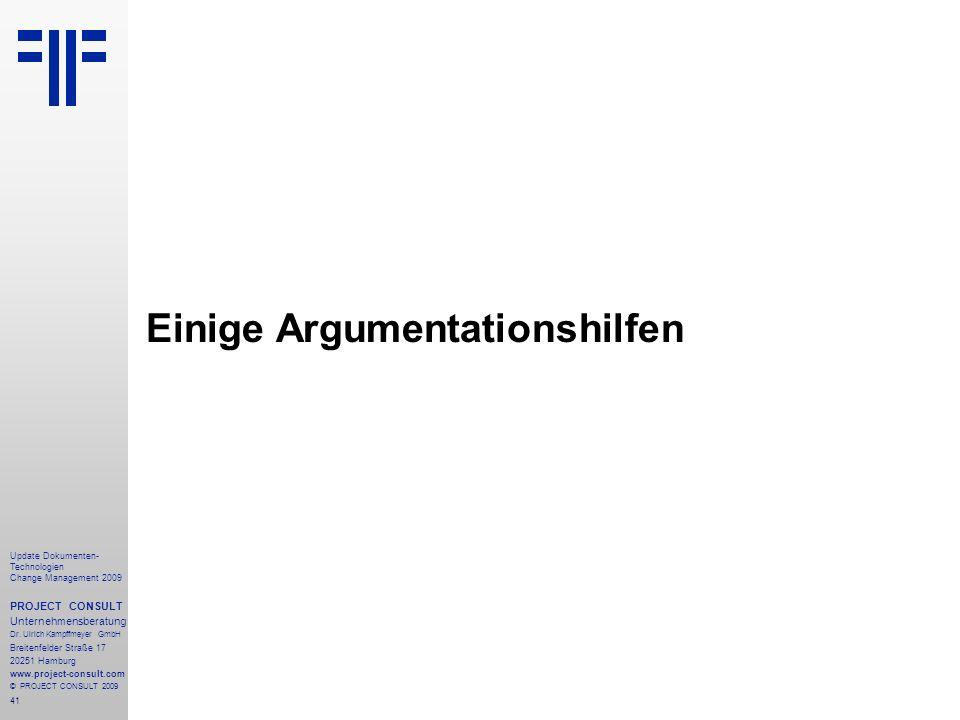 41 Update Dokumenten- Technologien Change Management 2009 PROJECT CONSULT Unternehmensberatung Dr. Ulrich Kampffmeyer GmbH Breitenfelder Straße 17 202