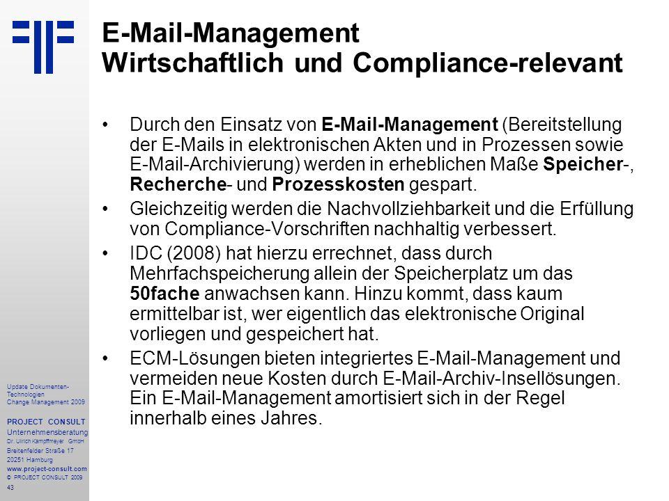 43 Update Dokumenten- Technologien Change Management 2009 PROJECT CONSULT Unternehmensberatung Dr. Ulrich Kampffmeyer GmbH Breitenfelder Straße 17 202