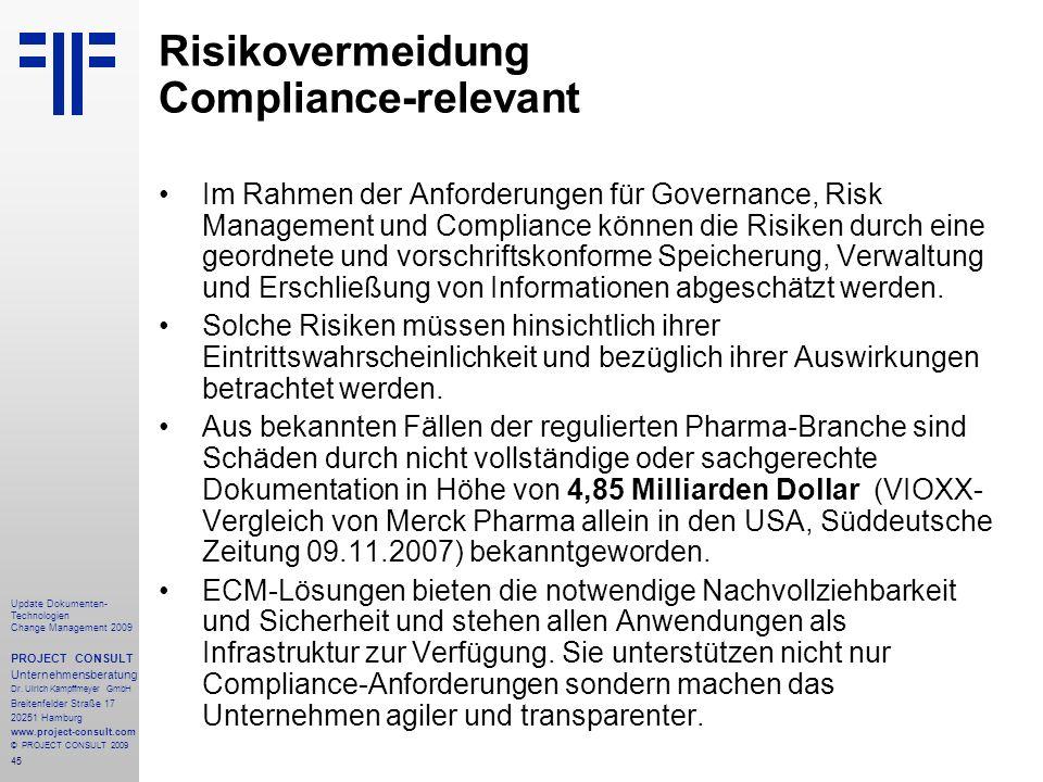 45 Update Dokumenten- Technologien Change Management 2009 PROJECT CONSULT Unternehmensberatung Dr. Ulrich Kampffmeyer GmbH Breitenfelder Straße 17 202