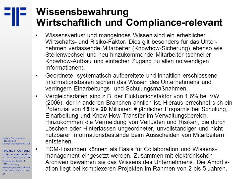 46 Update Dokumenten- Technologien Change Management 2009 PROJECT CONSULT Unternehmensberatung Dr. Ulrich Kampffmeyer GmbH Breitenfelder Straße 17 202