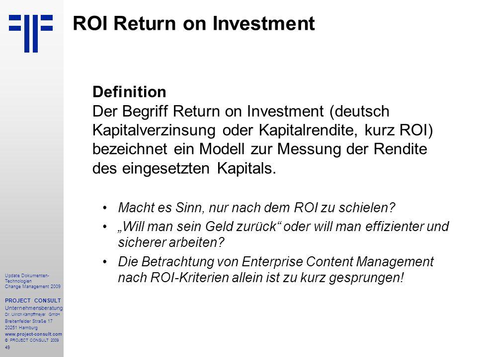 49 Update Dokumenten- Technologien Change Management 2009 PROJECT CONSULT Unternehmensberatung Dr. Ulrich Kampffmeyer GmbH Breitenfelder Straße 17 202