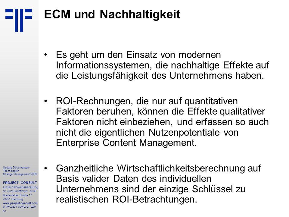 50 Update Dokumenten- Technologien Change Management 2009 PROJECT CONSULT Unternehmensberatung Dr. Ulrich Kampffmeyer GmbH Breitenfelder Straße 17 202