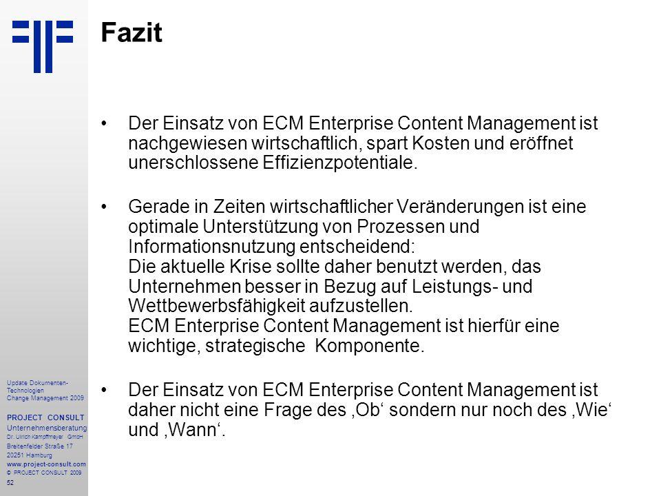 52 Update Dokumenten- Technologien Change Management 2009 PROJECT CONSULT Unternehmensberatung Dr. Ulrich Kampffmeyer GmbH Breitenfelder Straße 17 202