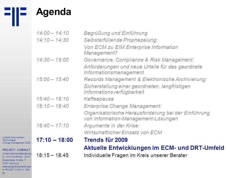 53 Update Dokumenten- Technologien Change Management 2009 PROJECT CONSULT Unternehmensberatung Dr. Ulrich Kampffmeyer GmbH Breitenfelder Straße 17 202