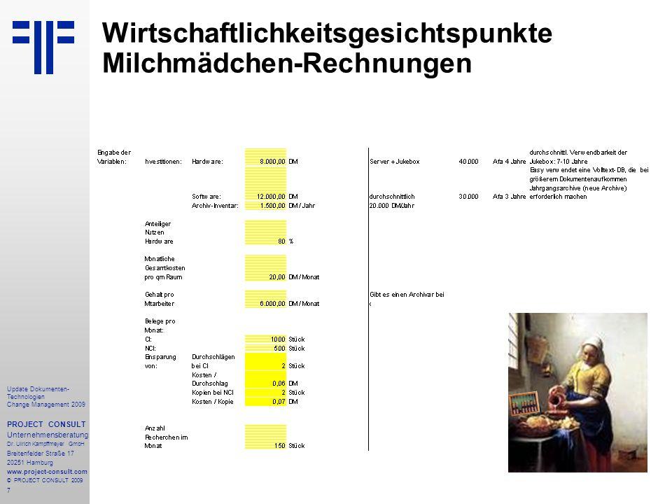 7 Update Dokumenten- Technologien Change Management 2009 PROJECT CONSULT Unternehmensberatung Dr. Ulrich Kampffmeyer GmbH Breitenfelder Straße 17 2025