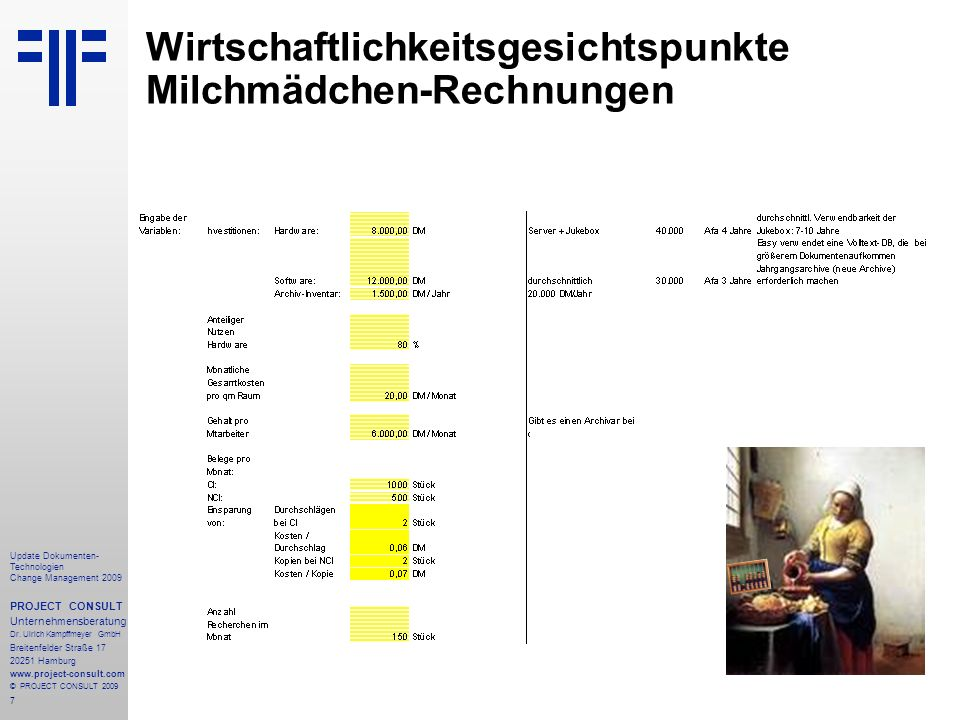 18 Update Dokumenten- Technologien Change Management 2009 PROJECT CONSULT Unternehmensberatung Dr.