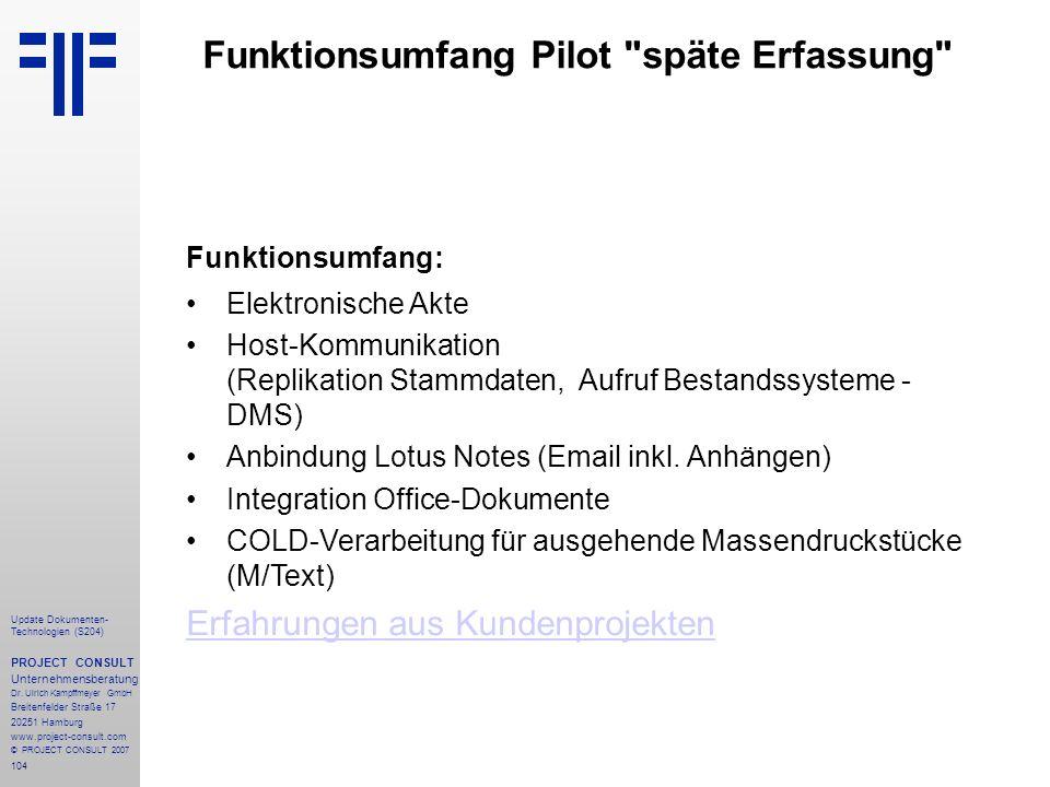 104 Update Dokumenten- Technologien (S204) PROJECT CONSULT Unternehmensberatung Dr. Ulrich Kampffmeyer GmbH Breitenfelder Straße 17 20251 Hamburg www.