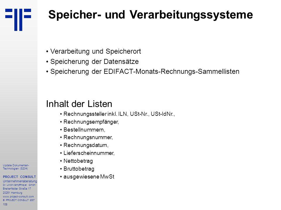 108 Update Dokumenten- Technologien (S204) PROJECT CONSULT Unternehmensberatung Dr. Ulrich Kampffmeyer GmbH Breitenfelder Straße 17 20251 Hamburg www.