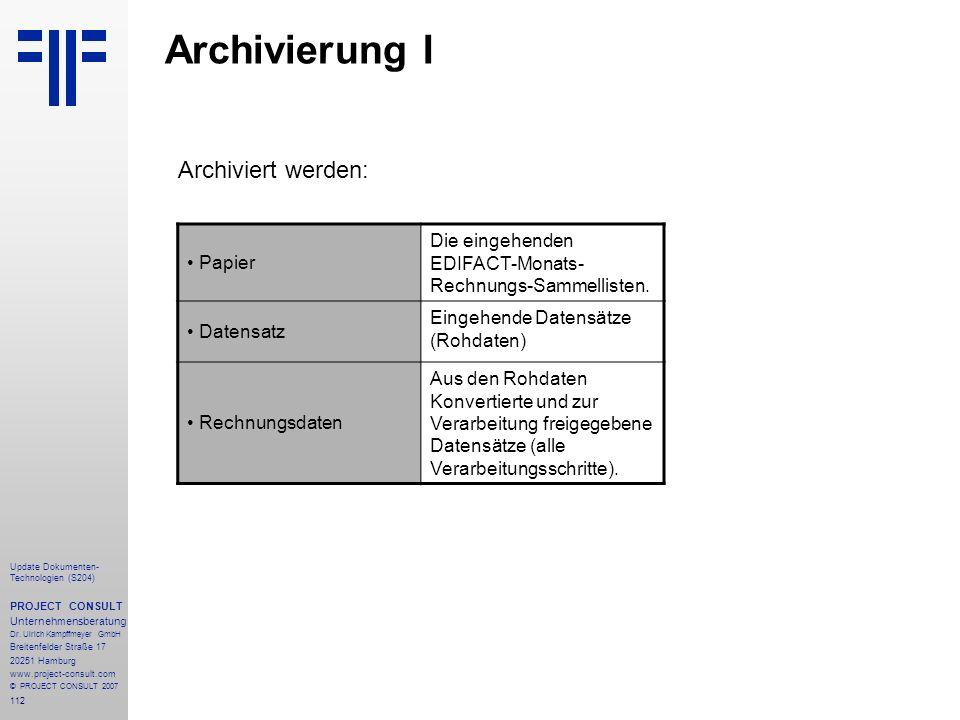 112 Update Dokumenten- Technologien (S204) PROJECT CONSULT Unternehmensberatung Dr. Ulrich Kampffmeyer GmbH Breitenfelder Straße 17 20251 Hamburg www.