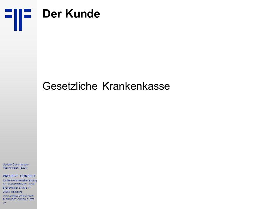 17 Update Dokumenten- Technologien (S204) PROJECT CONSULT Unternehmensberatung Dr. Ulrich Kampffmeyer GmbH Breitenfelder Straße 17 20251 Hamburg www.p