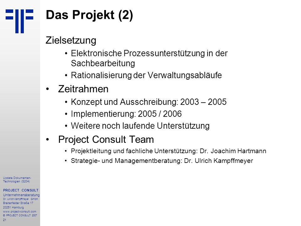 21 Update Dokumenten- Technologien (S204) PROJECT CONSULT Unternehmensberatung Dr.