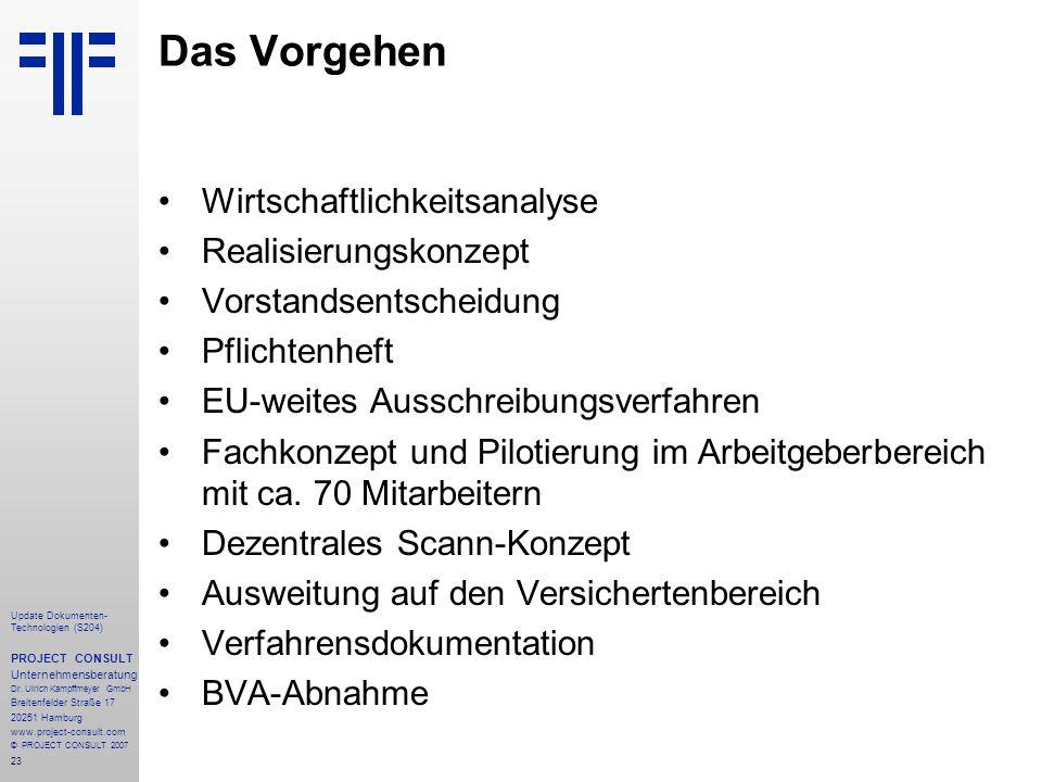 23 Update Dokumenten- Technologien (S204) PROJECT CONSULT Unternehmensberatung Dr. Ulrich Kampffmeyer GmbH Breitenfelder Straße 17 20251 Hamburg www.p
