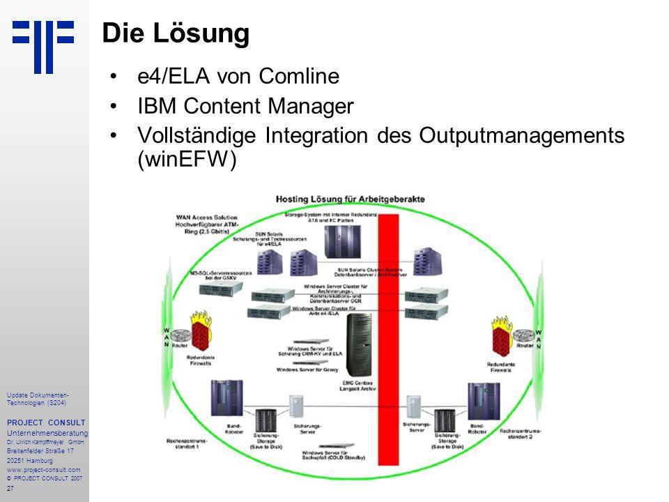 27 Update Dokumenten- Technologien (S204) PROJECT CONSULT Unternehmensberatung Dr. Ulrich Kampffmeyer GmbH Breitenfelder Straße 17 20251 Hamburg www.p