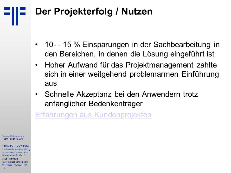 29 Update Dokumenten- Technologien (S204) PROJECT CONSULT Unternehmensberatung Dr. Ulrich Kampffmeyer GmbH Breitenfelder Straße 17 20251 Hamburg www.p