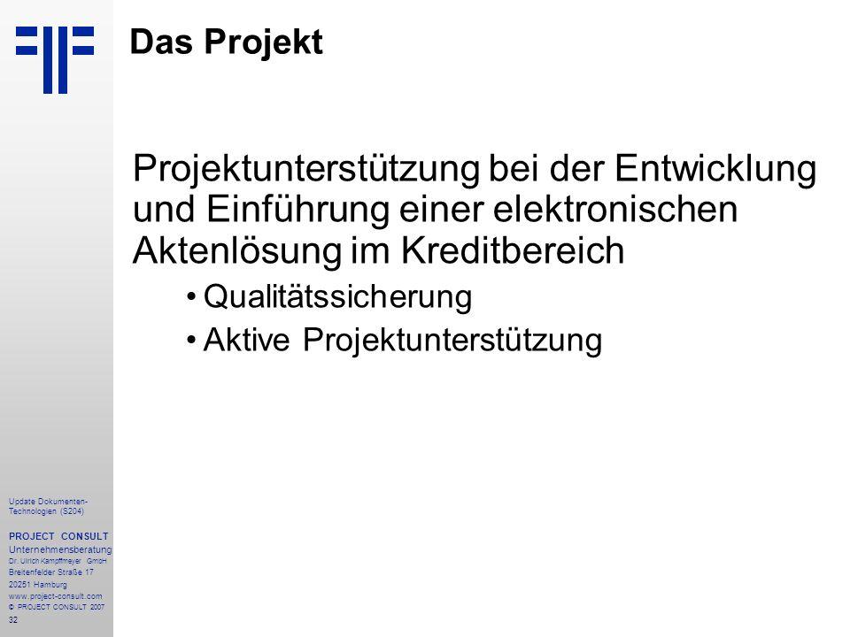 32 Update Dokumenten- Technologien (S204) PROJECT CONSULT Unternehmensberatung Dr. Ulrich Kampffmeyer GmbH Breitenfelder Straße 17 20251 Hamburg www.p