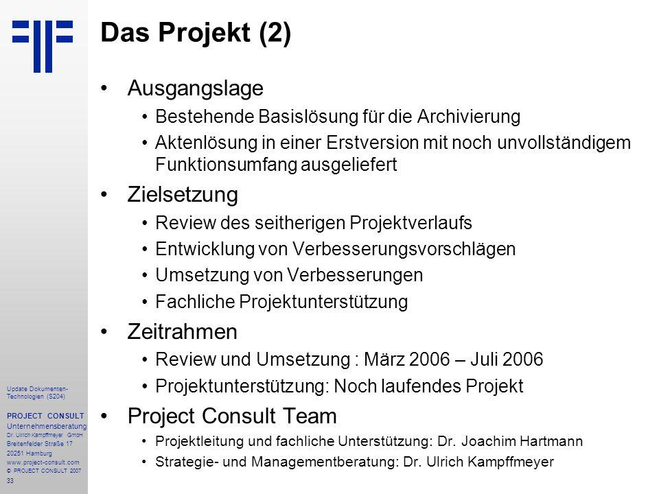 33 Update Dokumenten- Technologien (S204) PROJECT CONSULT Unternehmensberatung Dr. Ulrich Kampffmeyer GmbH Breitenfelder Straße 17 20251 Hamburg www.p