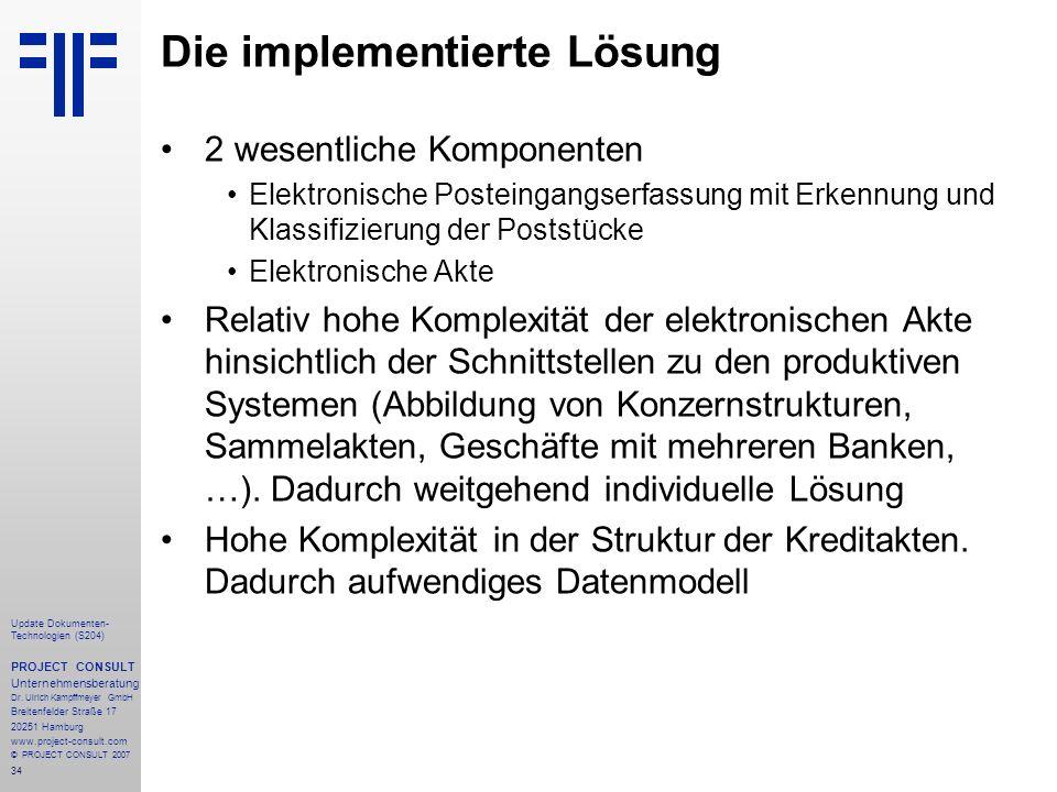 34 Update Dokumenten- Technologien (S204) PROJECT CONSULT Unternehmensberatung Dr. Ulrich Kampffmeyer GmbH Breitenfelder Straße 17 20251 Hamburg www.p