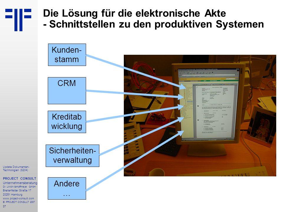 37 Update Dokumenten- Technologien (S204) PROJECT CONSULT Unternehmensberatung Dr. Ulrich Kampffmeyer GmbH Breitenfelder Straße 17 20251 Hamburg www.p