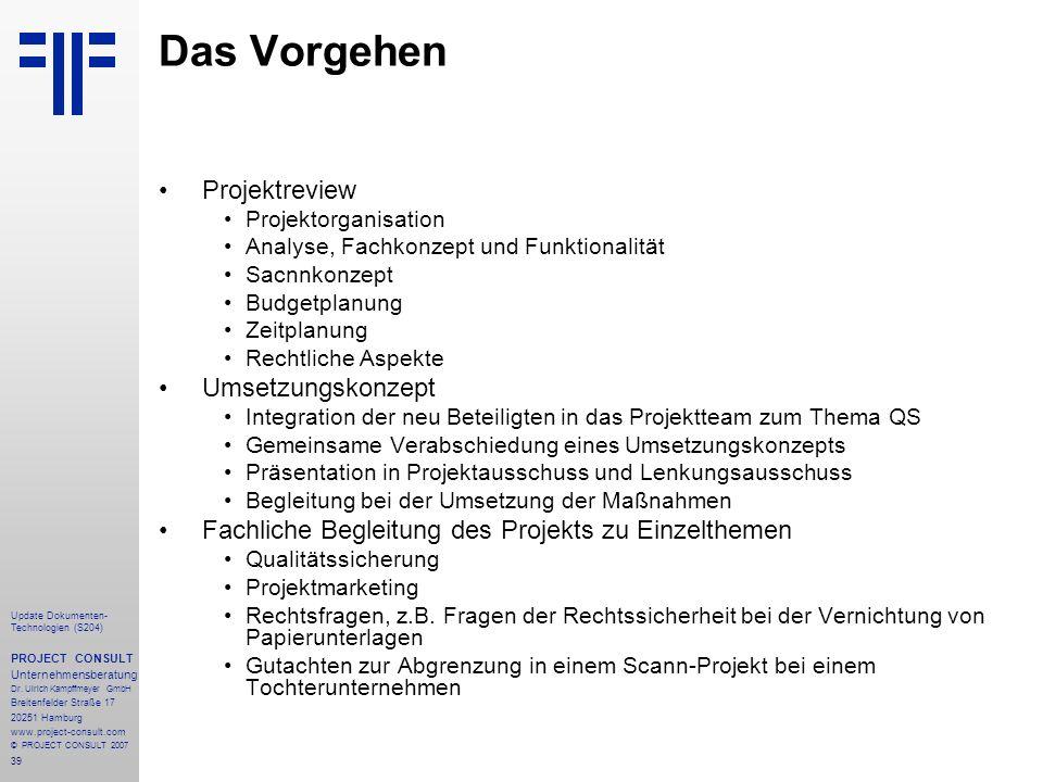39 Update Dokumenten- Technologien (S204) PROJECT CONSULT Unternehmensberatung Dr.
