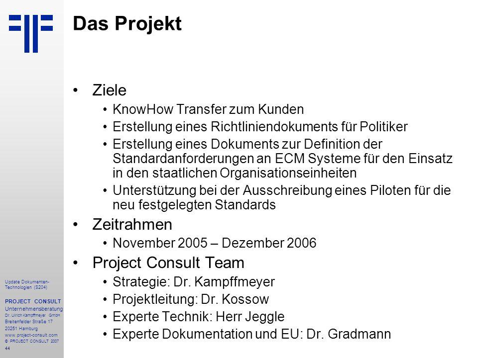 44 Update Dokumenten- Technologien (S204) PROJECT CONSULT Unternehmensberatung Dr. Ulrich Kampffmeyer GmbH Breitenfelder Straße 17 20251 Hamburg www.p