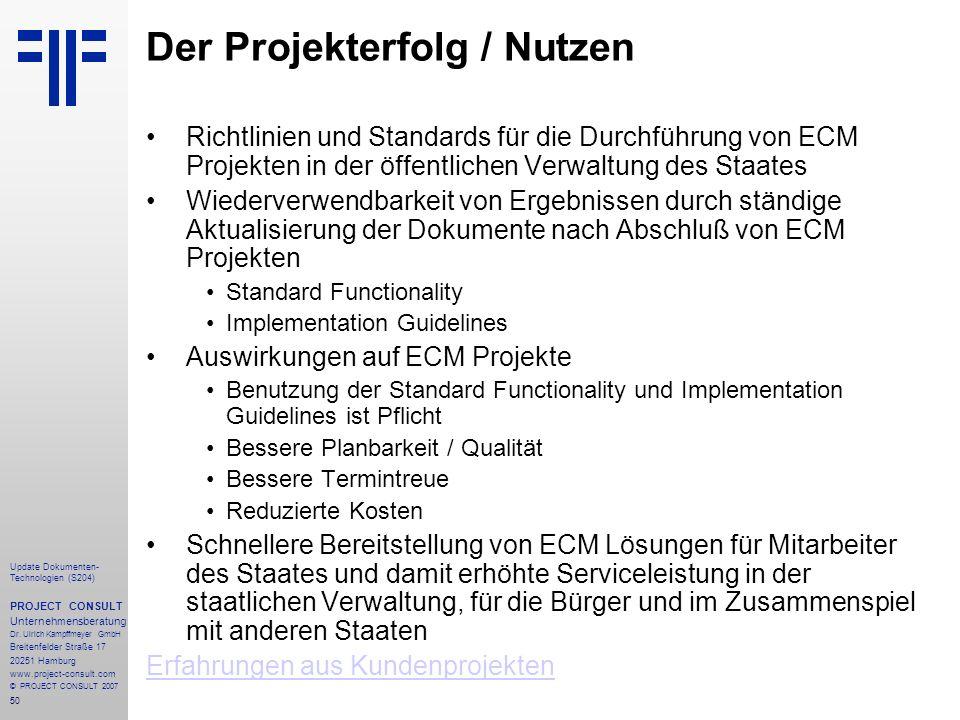 50 Update Dokumenten- Technologien (S204) PROJECT CONSULT Unternehmensberatung Dr. Ulrich Kampffmeyer GmbH Breitenfelder Straße 17 20251 Hamburg www.p