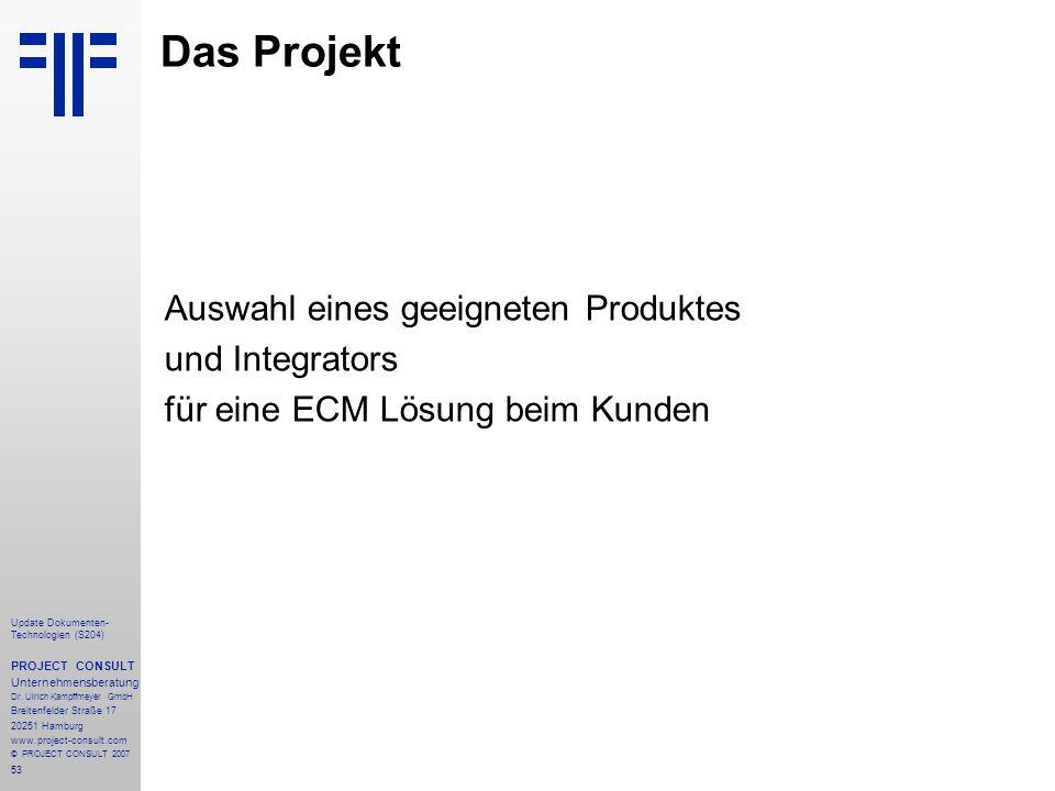 53 Update Dokumenten- Technologien (S204) PROJECT CONSULT Unternehmensberatung Dr.