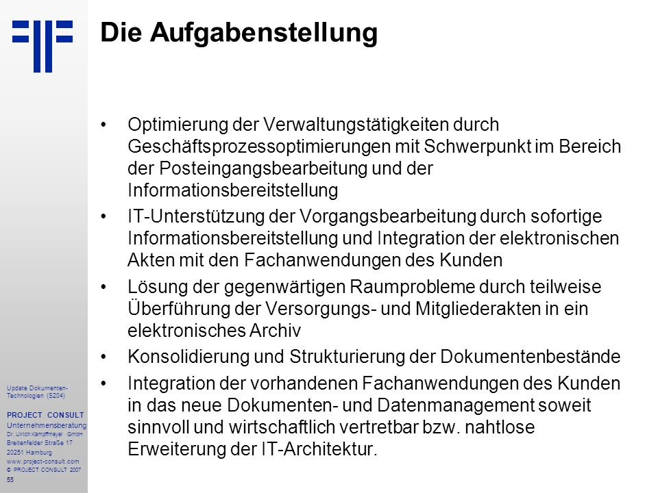 55 Update Dokumenten- Technologien (S204) PROJECT CONSULT Unternehmensberatung Dr. Ulrich Kampffmeyer GmbH Breitenfelder Straße 17 20251 Hamburg www.p
