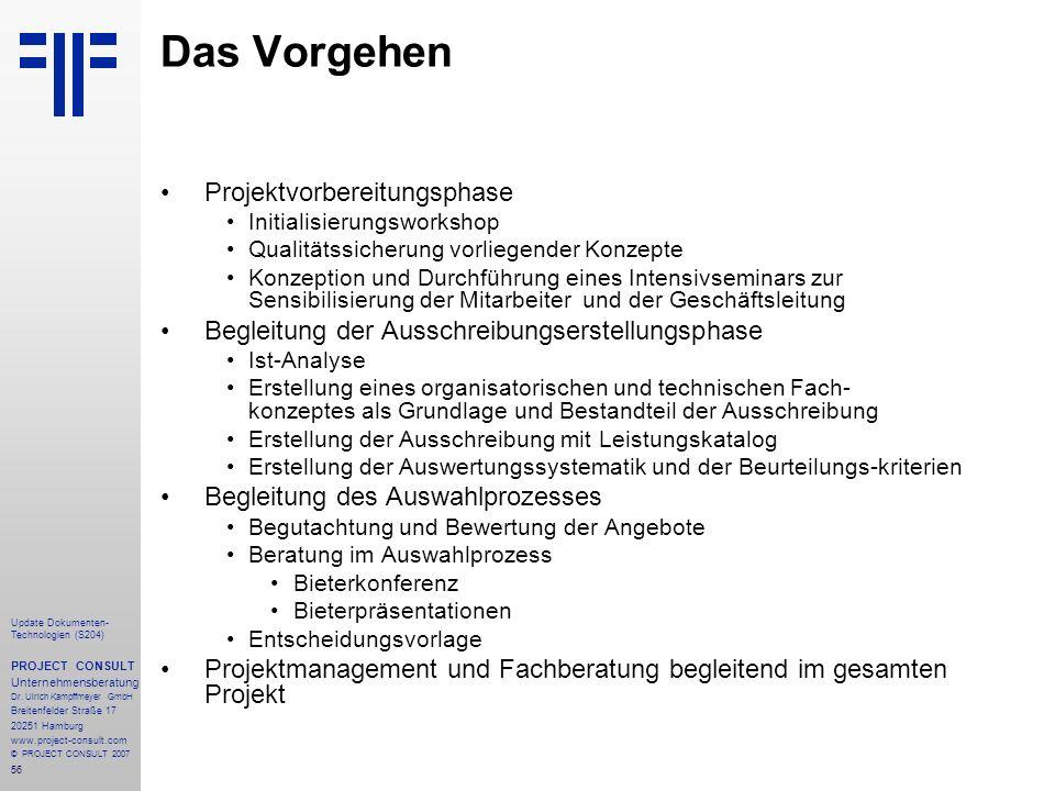 56 Update Dokumenten- Technologien (S204) PROJECT CONSULT Unternehmensberatung Dr. Ulrich Kampffmeyer GmbH Breitenfelder Straße 17 20251 Hamburg www.p