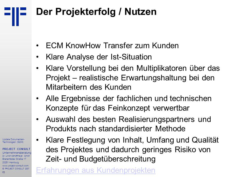 63 Update Dokumenten- Technologien (S204) PROJECT CONSULT Unternehmensberatung Dr. Ulrich Kampffmeyer GmbH Breitenfelder Straße 17 20251 Hamburg www.p