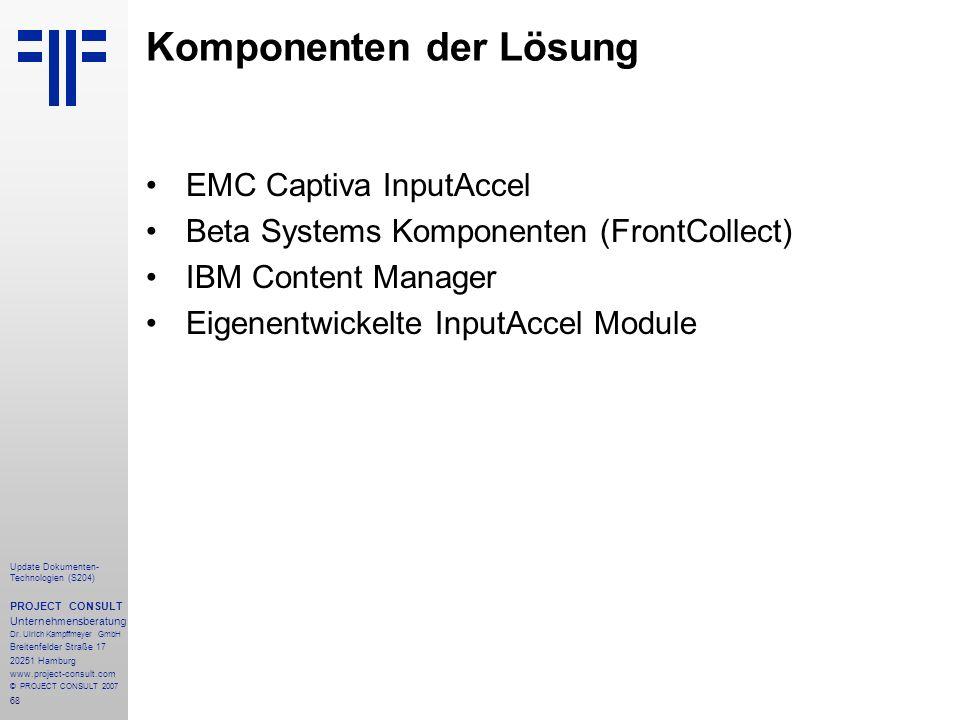 68 Update Dokumenten- Technologien (S204) PROJECT CONSULT Unternehmensberatung Dr. Ulrich Kampffmeyer GmbH Breitenfelder Straße 17 20251 Hamburg www.p