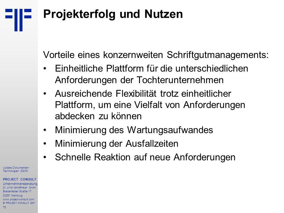 70 Update Dokumenten- Technologien (S204) PROJECT CONSULT Unternehmensberatung Dr. Ulrich Kampffmeyer GmbH Breitenfelder Straße 17 20251 Hamburg www.p