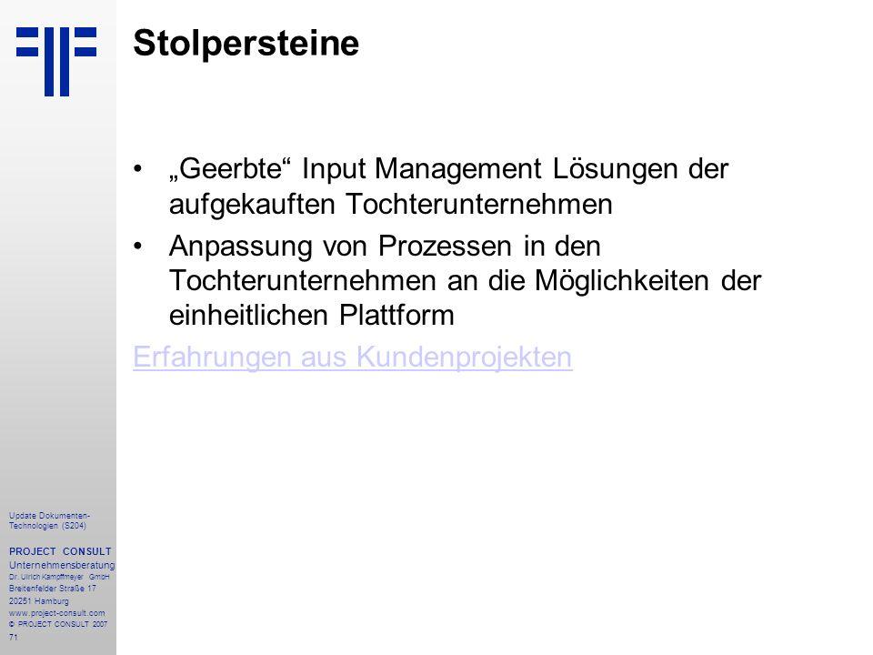 71 Update Dokumenten- Technologien (S204) PROJECT CONSULT Unternehmensberatung Dr. Ulrich Kampffmeyer GmbH Breitenfelder Straße 17 20251 Hamburg www.p