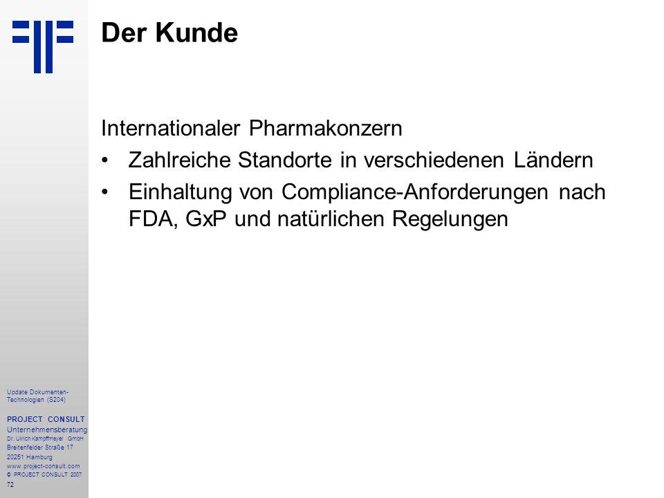 72 Update Dokumenten- Technologien (S204) PROJECT CONSULT Unternehmensberatung Dr. Ulrich Kampffmeyer GmbH Breitenfelder Straße 17 20251 Hamburg www.p