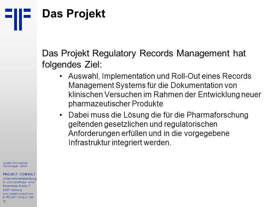 73 Update Dokumenten- Technologien (S204) PROJECT CONSULT Unternehmensberatung Dr. Ulrich Kampffmeyer GmbH Breitenfelder Straße 17 20251 Hamburg www.p