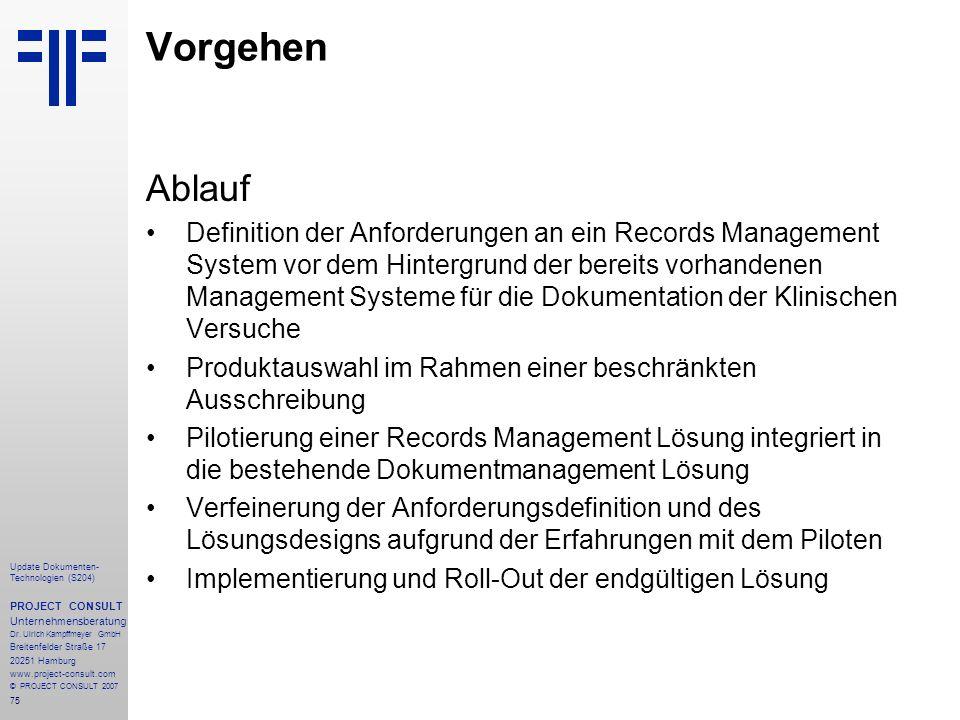 75 Update Dokumenten- Technologien (S204) PROJECT CONSULT Unternehmensberatung Dr. Ulrich Kampffmeyer GmbH Breitenfelder Straße 17 20251 Hamburg www.p