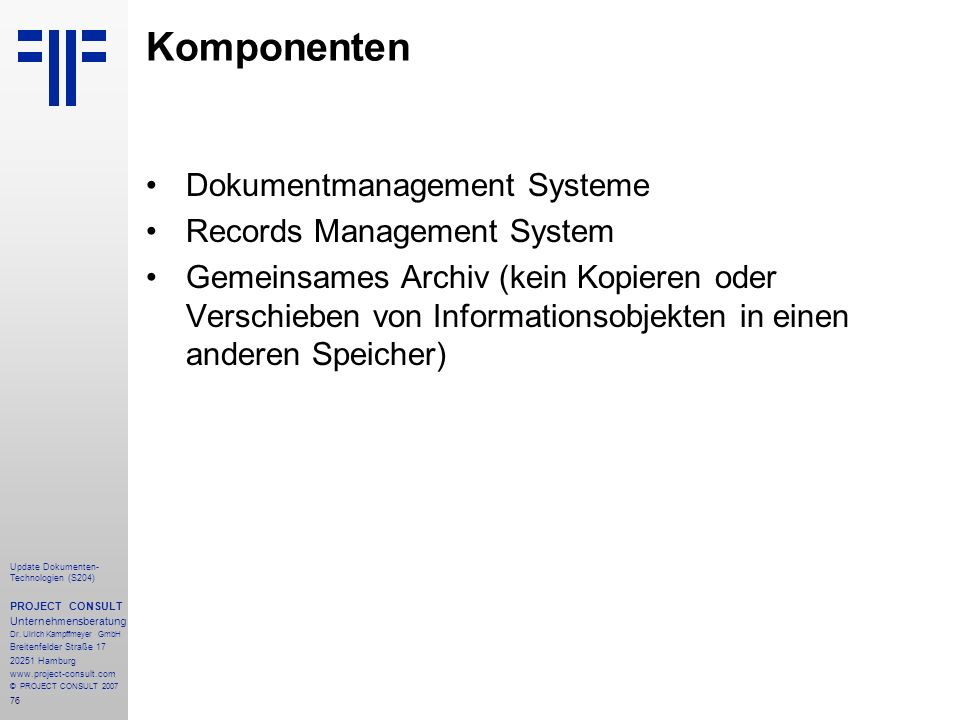 76 Update Dokumenten- Technologien (S204) PROJECT CONSULT Unternehmensberatung Dr.
