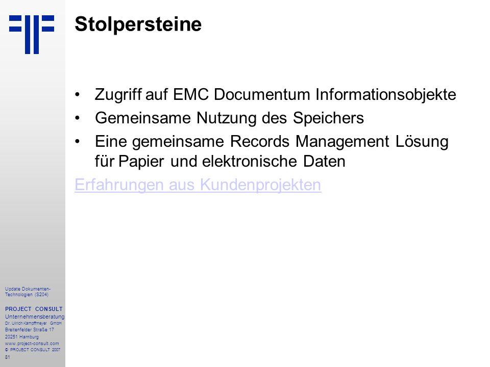 81 Update Dokumenten- Technologien (S204) PROJECT CONSULT Unternehmensberatung Dr. Ulrich Kampffmeyer GmbH Breitenfelder Straße 17 20251 Hamburg www.p