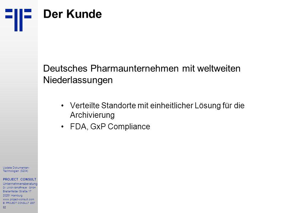 82 Update Dokumenten- Technologien (S204) PROJECT CONSULT Unternehmensberatung Dr. Ulrich Kampffmeyer GmbH Breitenfelder Straße 17 20251 Hamburg www.p
